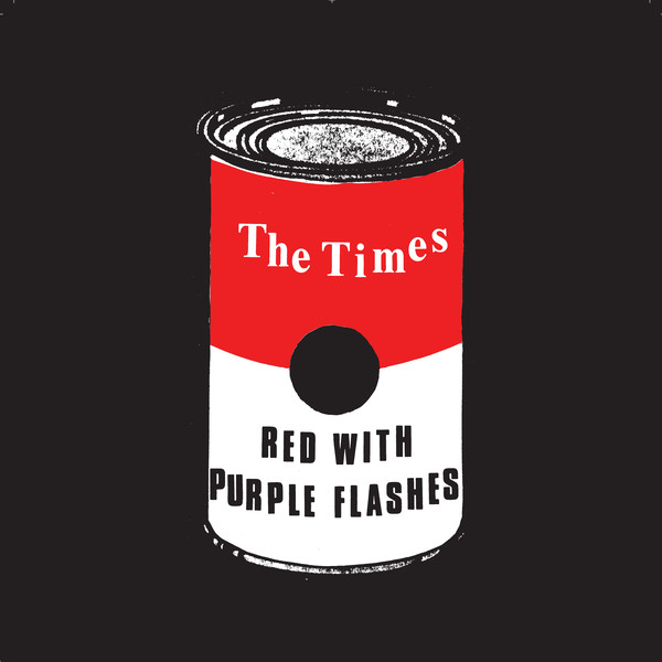 The Times ‎– Red With Purple Flashes 7""